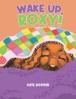 Wake Up, Roxy! Cover Image