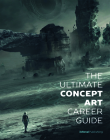 The Ultimate Concept Art Career Guide Cover Image