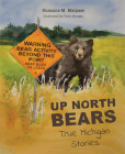 Up North Bears: True Michigan Stories Cover Image