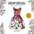 Dream Dresses: Dozens of Delightful Dresses to Color Cover Image