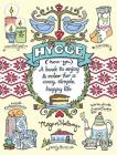 Hygge Adult Coloring Book: A Book to Enjoy & Color for a Cozy, Simple, Happy Life Cover Image