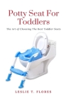 Potty Seat For Toddlers: The Art of Choosing The Best Toddler Seats Cover Image