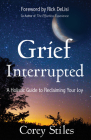 Grief Interrupted: A Holistic Guide to Reclaiming Your Joy Cover Image