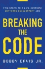 Breaking the Code: Five Steps to a Life-Changing Software Development Job Cover Image
