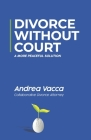 Divorce Without Court: A More Peaceful Solution Cover Image