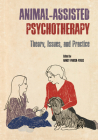 Animal-Assisted Psychotherapy: Theory, Issues, and Practice (New Directions in the Human-Animal Bond) Cover Image
