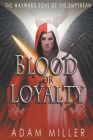 Blood or Loyalty Cover Image