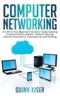 Computer Networking: An All-in-One Beginner's Guide to Understanding Communications Systems, Network Security, Internet Connections, Cybers Cover Image