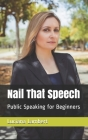 Nail That Speech: Public Speaking for Beginners Cover Image