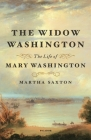 The Widow Washington: The Life of Mary Washington Cover Image
