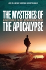 The Mysteries of the Apocalypse: An Investigation into the Most Fascinating Book in History Cover Image