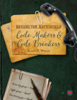 Code Makers and Code Breakers Cover Image