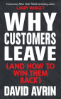 Why Customers Leave (and How to Win Them Back): (24 Reasons People are Leaving You for Competitors, and How to Win Them Back*) Cover Image