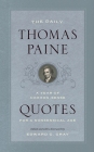 The Daily Thomas Paine: A Year of Common-Sense Quotes for a Nonsensical Age Cover Image