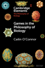 Games in the Philosophy of Biology Cover Image