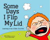 Some Days I Flip My Lid: Learning to Be a Calm, Cool Kid Cover Image