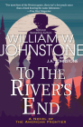 To the River's End: A Thrilling Western Novel of the American Frontier Cover Image