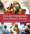Paleo Cooking from Elana's Pantry: Gluten-Free, Grain-Free, Dairy-Free Recipes Cover Image