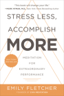 Stress Less, Accomplish More: Meditation for Extraordinary Performance Cover Image
