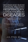 Secondhand Smoke Exposure Triggered Respiratory Cardiothoracic Diseases: Secondhand Smoke Exposure Induces Harmful Health Cover Image