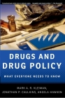 Drugs and Drug Policy: What Everyone Needs to Know(r) Cover Image
