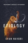Etiology: Tracking A Deadly Pathogen Cover Image