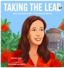 Taking the Lead: How Jacinda Ardern Wowed the World (David Hill Kiwi Legends) Cover Image