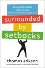 Surrounded by Setbacks: Turning Obstacles into Success (When Everything Goes to Hell) Cover Image