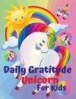 Daily Gratitude Unicorn for Kids Cover Image