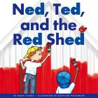 Ned, Ted, and the Red Shed (Rhyming Word Families) Cover Image