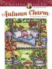 Creative Haven Autumn Charm Coloring Book (Creative Haven Coloring Books) Cover Image