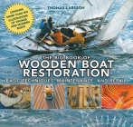 The Big Book of Wooden Boat Restoration: Basic Techniques, Maintenance, and Repair Cover Image