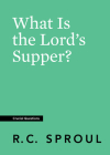 What Is the Lord's Supper? (Crucial Questions) Cover Image
