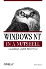 Windows NT in a Nutshell: A Desktop Quick Reference for System Administration (In a Nutshell (O'Reilly)) Cover Image