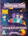 Weltraumtiere Malbuch für Kinder im Alter von 4-8 Jahren: Fantastische Weltraum-Malvorlagen für Kinder im Alter von 2-4 4-6 4-8 Jahren mit Astronauten Cover Image