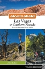Afoot & Afield: Las Vegas & Southern Nevada: A Comprehensive Hiking Guide (Afoot and Afield) Cover Image