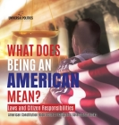 What Does Being an American Mean? Laws and Citizen Responsibilities - American Constitution Book Grade 4 - Children's Government Books Cover Image