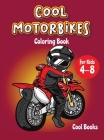 Cool Motorbikes Coloring book for kids 4-8: An Activity book for children full of cool Motorcycles: Motocross, Dirty Bike, Custom bike and Sports moto Cover Image