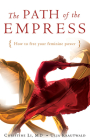 Path of the Empress: How to Free Your Feminine Power Cover Image