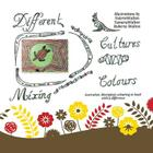 Different Cultures, Mixing Colours: Australian Aboriginal Colouring in Book with a Difference Cover Image