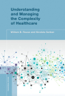 Understanding and Managing the Complexity of Healthcare (Engineering Systems) Cover Image