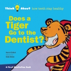 Does a Tiger Go to the Dentist? Cover Image