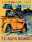 Automobili Alfa Romeo libro di colorazione per bambini pagine attività per prescolare (Automobili libro di colorazione per bambini età 4-8) Volume 1 Cover Image