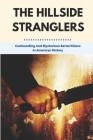 The Hillside Stranglers: Confounding And Mysterious Serial Killers In American History: Serial Sex Homicide Cover Image
