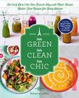 Tres Green, Tres Clean, Tres Chic: Eat (and Live!) the New French Way with Plant-Based, Gluten-Free Recipes for Every Season Cover Image