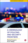 A Criminology of Policing and Security Frontiers (New Horizons in Criminology) Cover Image