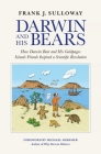 Darwin and His Bears: How Darwin Bear and His Galápagos Islands Friends Inspired a Scientific Revolution Cover Image
