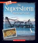 The Superstorm: Hurricane Sandy (A True Book: Disasters) Cover Image