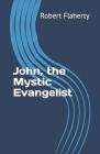 John, the Mystic Evangelist Cover Image
