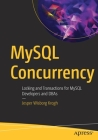 MySQL Concurrency: Locking and Transactions for MySQL Developers and Dbas Cover Image